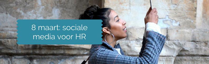 Training 8 maart: Waarom zijn sociale media zo belangrijk voor HR?